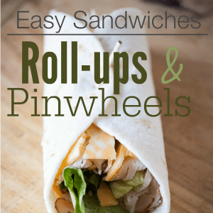 Easy Sandwiches Rollups and Pinwheels feature