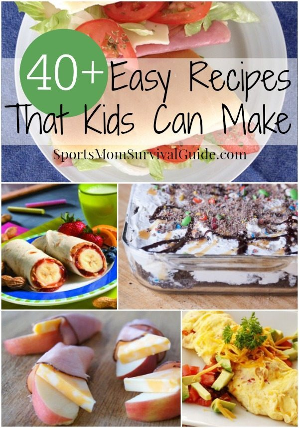 40+ Easy Recipes that Kids Can Cook
