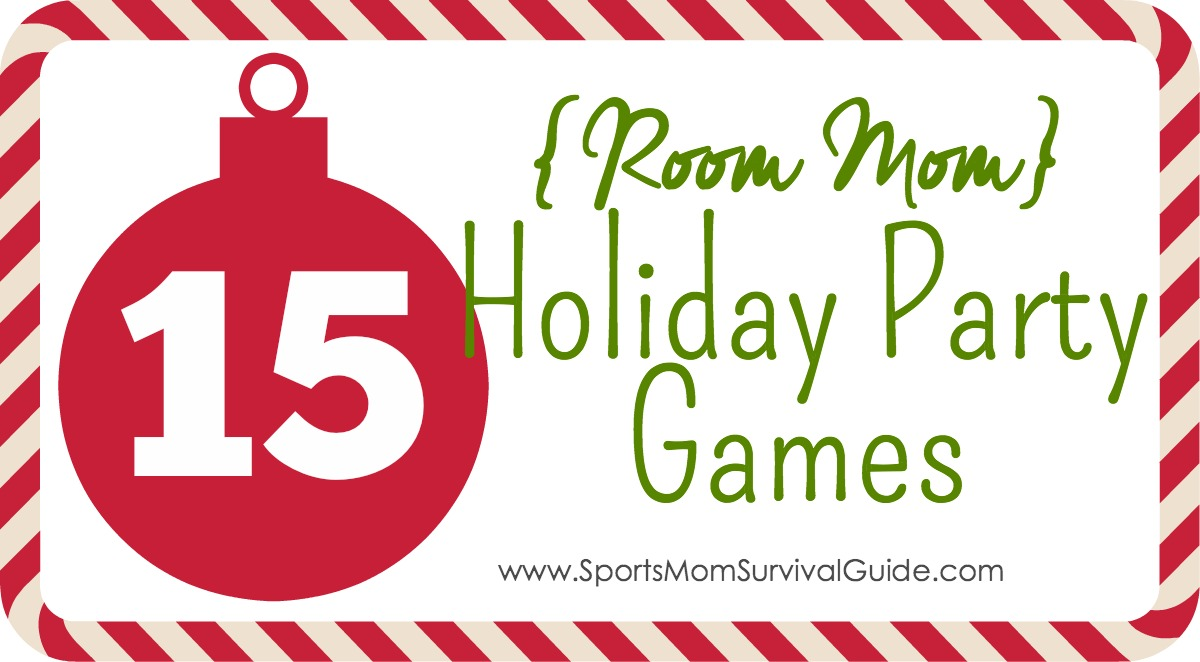 room mom holiday party games   sports mom survival guide