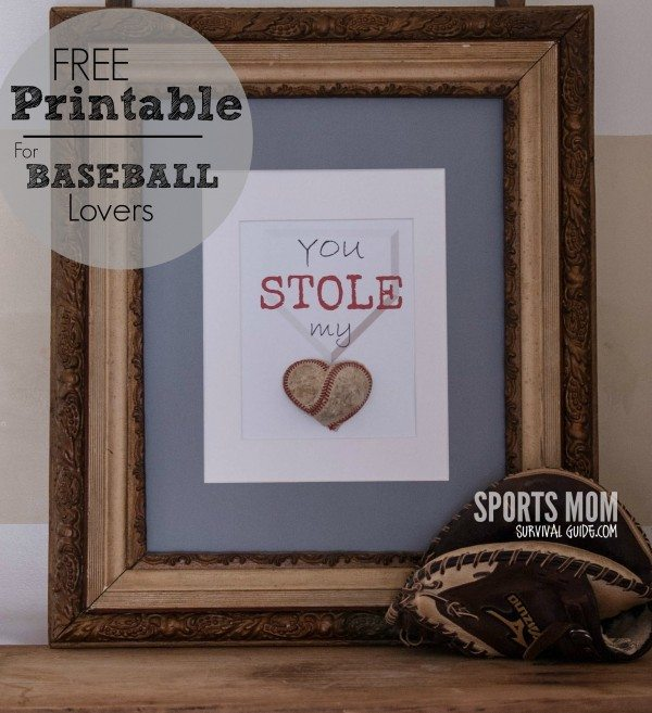 You Stole MY Heart Free Printable for the Baseball Lover in Your Life