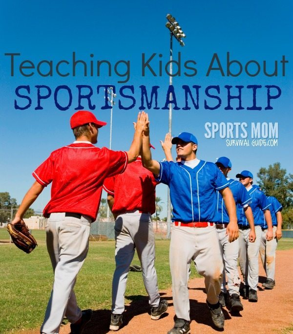 TEACHING KIDS ABOUT SPORTSMANSHIP