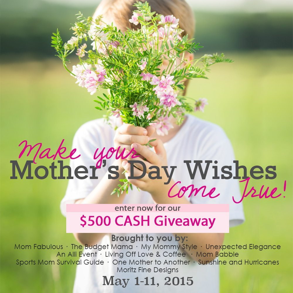 Make your Mother's Day wishes come true with $500 Cash Mother's Day Giveaway to spend any way she wants!Make your Mother's Day wishes come true with $500 Cash Mother's Day Giveaway to spend any way she wants!