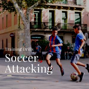 soccer attacking drills