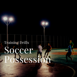Soccer Possession Drills
