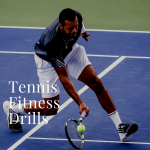 Tennis Fitness Drills