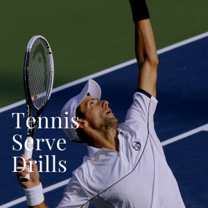 Tennis Serve Drills