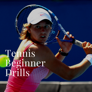 Tennis Beginner Drills