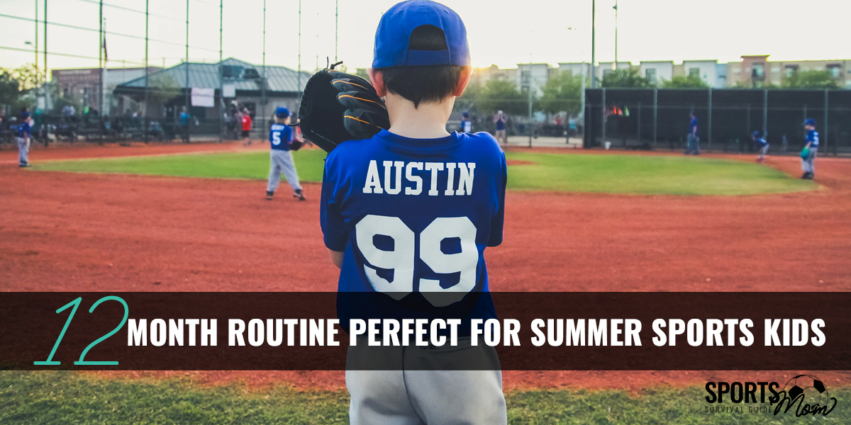 12 month routine for summer sports kids